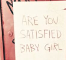 Are You Satisfied Baby Girl Sticker
