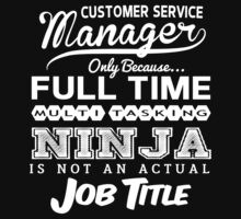 Ninja Customer Service Manager T-shirt by musthavetshirts