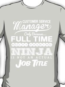 Ninja Customer Service Manager T-shirt T-Shirt