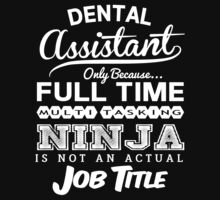 Ninja Dental Assistant T-shirt by musthavetshirts