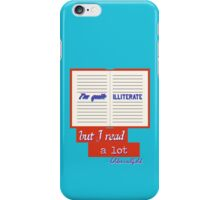 I'm Quite Illiterate iPhone Case/Skin