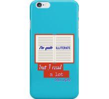 I'm Quite Illiterate iPhone Case/Skin