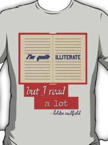 I'm Quite Illiterate T-Shirt