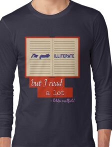 I'm Quite Illiterate Long Sleeve T-Shirt