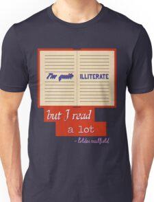 I'm Quite Illiterate Unisex T-Shirt