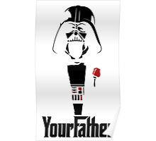 Darth Vader's your Father!! Poster