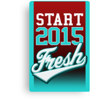 Start 2015 Fresh Canvas Print