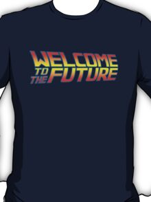 Welcome to the Future T-Shirt