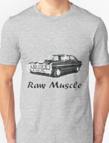 Raw Muscle Unisex T-Shirt