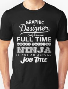 Ninja Graphic Designer T-shirt T-Shirt