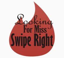 Iskybibblle Products/Looking for Miss Swipe Right by Iskybibblle