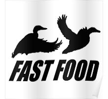 Fast food waterfowl Poster
