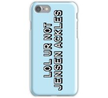 LOL UR NOT JENSEN ACKLES iPhone Case/Skin