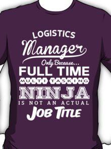 Ninja Logistics Manager T-shirt T-Shirt