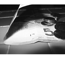 Money Don't Get Everything It's True.... Photographic Print
