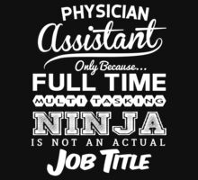 Ninja Physician Assistant T-shirt by musthavetshirts