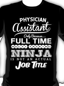 Ninja Physician Assistant T-shirt T-Shirt