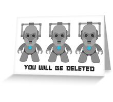 You will be deleted! Greeting Card