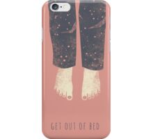 Get out of bed iPhone Case/Skin