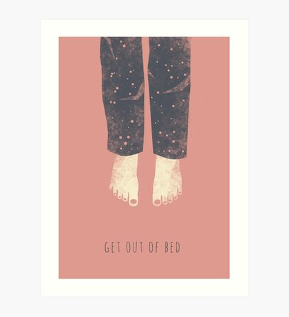 Get out of bed Art Print