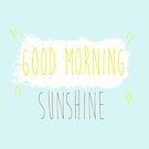 Good Morning Sunshine.  by DAMMIT-ANDERSON