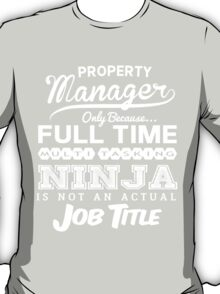 Ninja Property Manager T-shirt T-Shirt