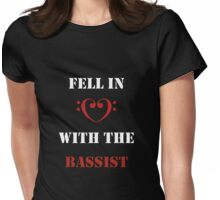 Fell in love with the bassist Womens Fitted T-Shirt