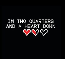 I'm Two Quarters And A Heart Down by Mekenzie Price