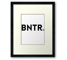 BNTR. + WHITE  Framed Print