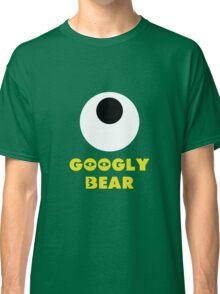 Googly Bear Classic T-Shirt