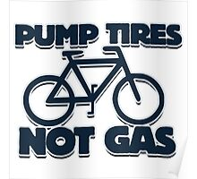 Pump Tires, Not Gas Poster