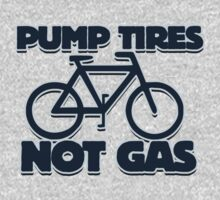 Pump Tires, Not Gas by Boogiemonst