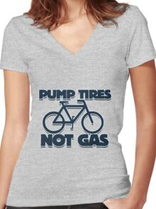 Pump Tires, Not Gas Women's Fitted V-Neck T-Shirt