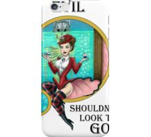 Evil Shouldn't Look This Good! iPhone Case/Skin
