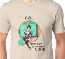 Evil Shouldn't Look This Good! Unisex T-Shirt