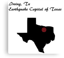 Irving Tx, the earthquake capital of Texas. Canvas Print