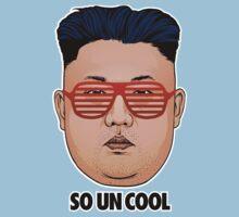 So Kim Jong Un Cool by LibertyManiacs