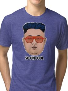 So Kim Jong Un Cool Tri-blend T-Shirt