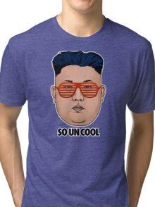 So Kim Jong Un Cool Tri-blend T-Shirt