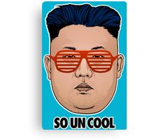 So Kim Jong Un Cool Canvas Print