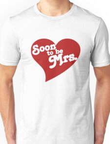 Soon To Be Mrs. Unisex T-Shirt