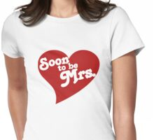 Soon To Be Mrs. Womens Fitted T-Shirt