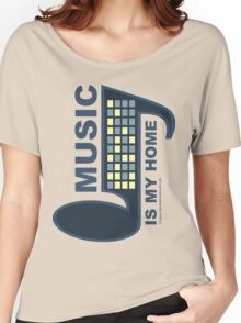 Music Is My Home Women's Relaxed Fit T-Shirt