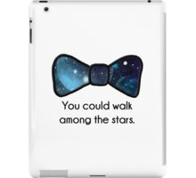 You could walk among the stars iPad Case/Skin