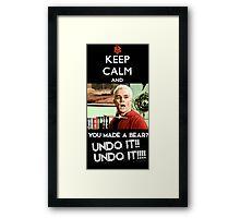 Spike - Keep Calm and You made a bear?? UNDO IT!! Framed Print
