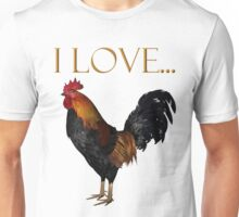 I Love Roosters Unisex T-Shirt