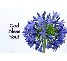 God Bless You Photographic Print