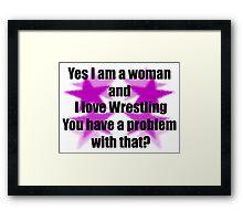 Women love wrestling to! Framed Print