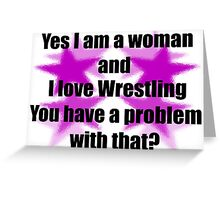 Women love wrestling to! Greeting Card