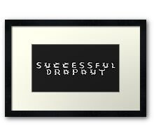 Successful Dropout Framed Print